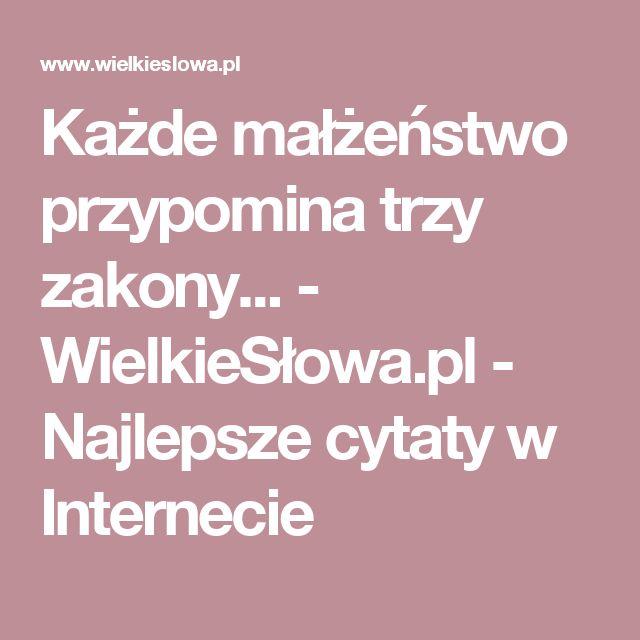 Każde małżeństwo przypomina trzy zakony... - WielkieSłowa.pl - Najlepsze cytaty w Internecie