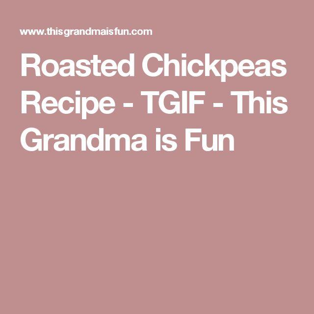Roasted Chickpeas Recipe - TGIF - This Grandma is Fun