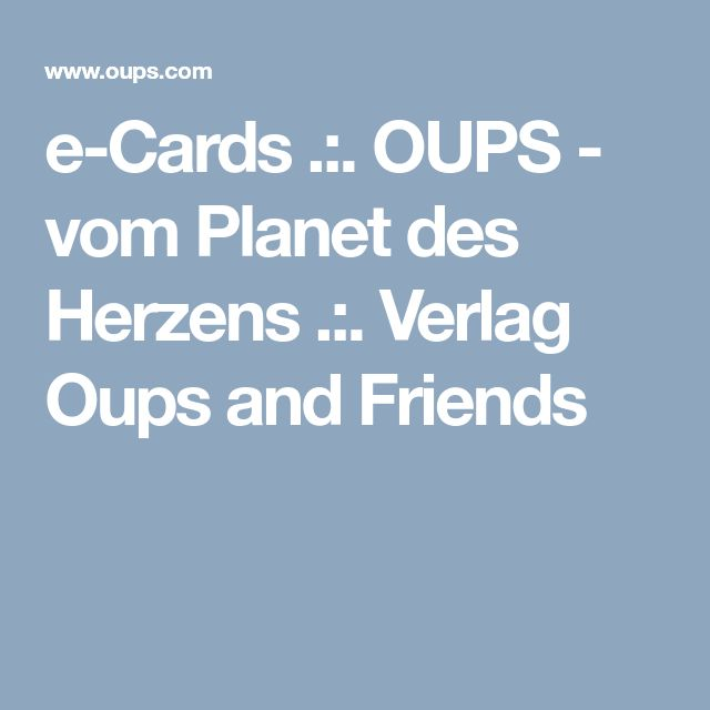 e-Cards .:. OUPS - vom Planet des Herzens .:. Verlag Oups and Friends
