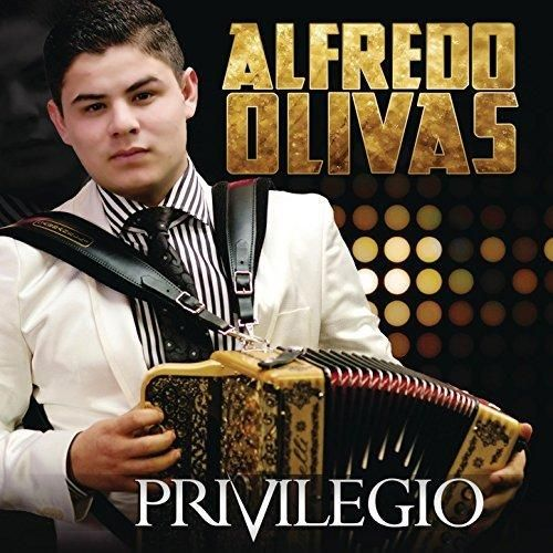 Alfredo Olivas - Privilegio