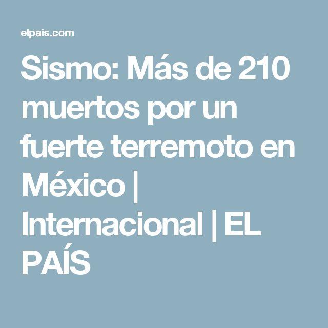Sismo:  Más de 210 muertos por un fuerte terremoto en México | Internacional | EL PAÍS