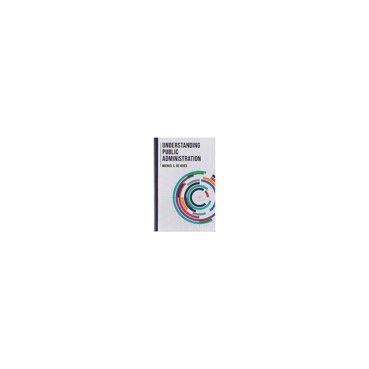 Understanding Public Administration (Hardcover) (Michiel S. De Vries)