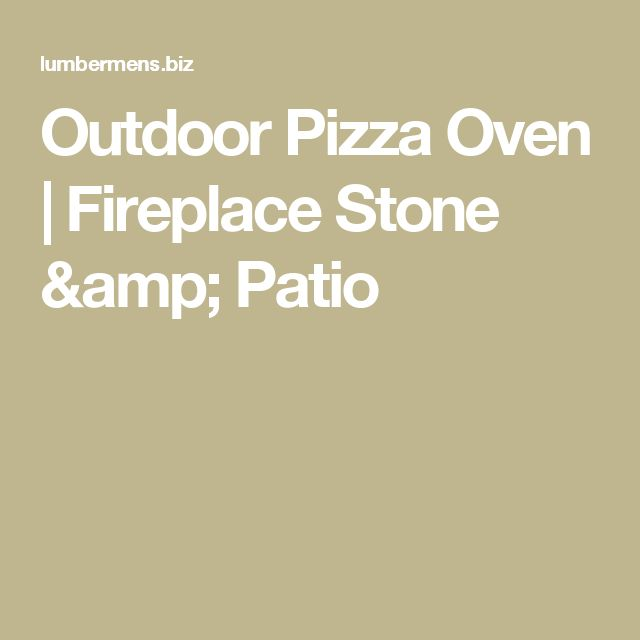 Outdoor Pizza Oven | Fireplace Stone & Patio