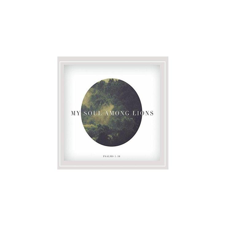 My Soul Among Lions - My Soul Among Lions (Psalms 1-10) (CD)