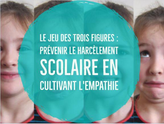 Présentation du jeu des trois figures élaboré par Serge Tisseron, psychiatre : prévenir le harcèlement scolaire en cultivant l'empathie dès la maternelle