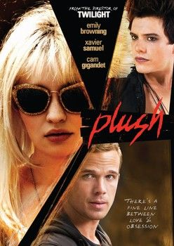 "Catherine Hardwicke's exotic thriller ""Plush"" starring Emily Browning, Xavier Samuel, and Cam Gigandet"