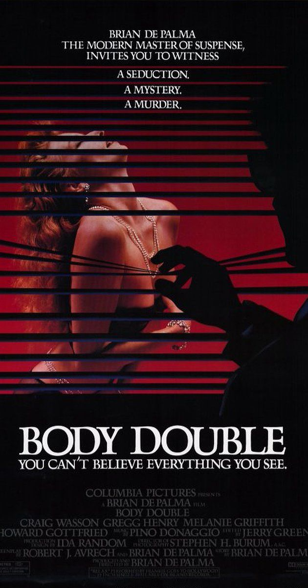 Directed by Brian De Palma.  With Craig Wasson, Melanie Griffith, Gregg Henry, Deborah Shelton. A young actor's obsession with spying on a beautiful woman who lives nearby leads to a baffling series of events with drastic consequences.