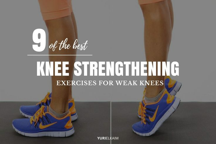 Weak quads, glutes, and calves are the culprits behind weak knees. And while it may not happen overnight, if your knees aren't correctly supported during training, rest assured that the excess strain you're putting on them will eventually cause you pain. So do these 9 exercises to strengthen those knees of yours. | Yuri Elkaim