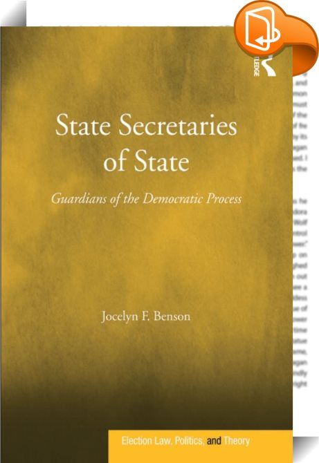 State Secretaries of State    :  Nearly a decade after the 2000 Presidential elections invited a firestorm of questions about the sanctity of our democratic process, there continues to be a heightened interest in the role of state-wide elections officials, typically the state's Secretary of State - this book looks into their pivotal role in the promotion of a healthy democracy. Much past interest has resulted in overly critical coverage of election errors, ignoring the tireless efforts...