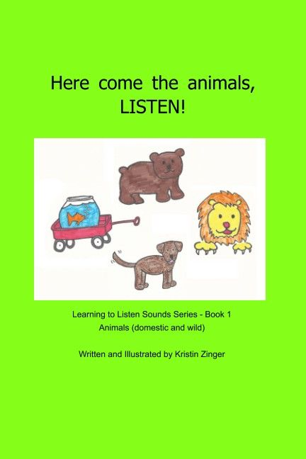 Bright inviting pictures with repetitive phrases to highlight Learning to Listen Sounds related to animals, domestic and wild.