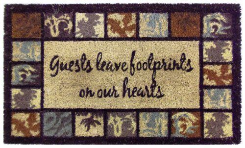 Guests Leave Footprints on our Hearts -Printed Coco Doormat- Heavy Duty Outdoor Premium Coir Mat 18x30 by Iron Gate by Iron Gate. $15.99. Care: To clean your coir mat simply shake the rug to clean it, or you can choose to hose or scrub it.. The bristled coco fibers stand up and grab dirt very well. Compact weave prevents mat from shedding.. Printed Coir doormats are made from 100% coconut husks.. Heavy Duty attractive printed Guests Leave Footprints on our Hearts prem...