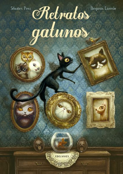 Retratos Gatunos - Sebastian Pérez, Benjamín Lacombe #LI #gatos #ilustración