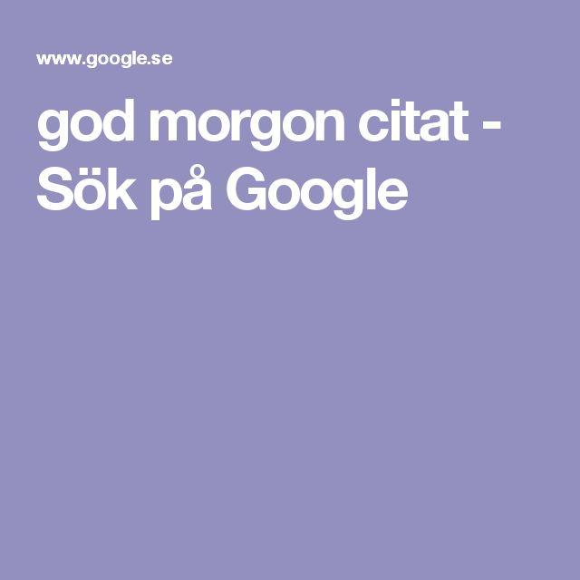 god morgon citat - Sök på Google