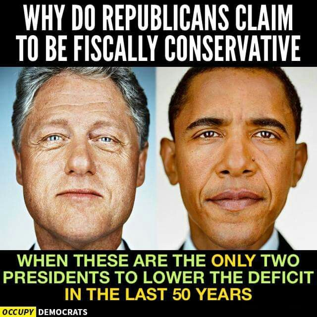 Why do Teapublicans claim to be fiscally conservative when these are the ONLY two presidents [Clinton and Obama] to lower the deficit in the last 50 years?
