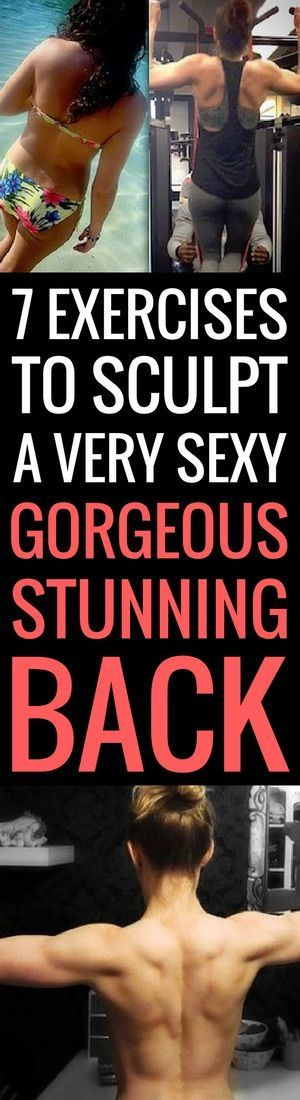 7 exercises to sculpt a sexy gorgeous stunning back7 exercises to sculpt a sexy gor