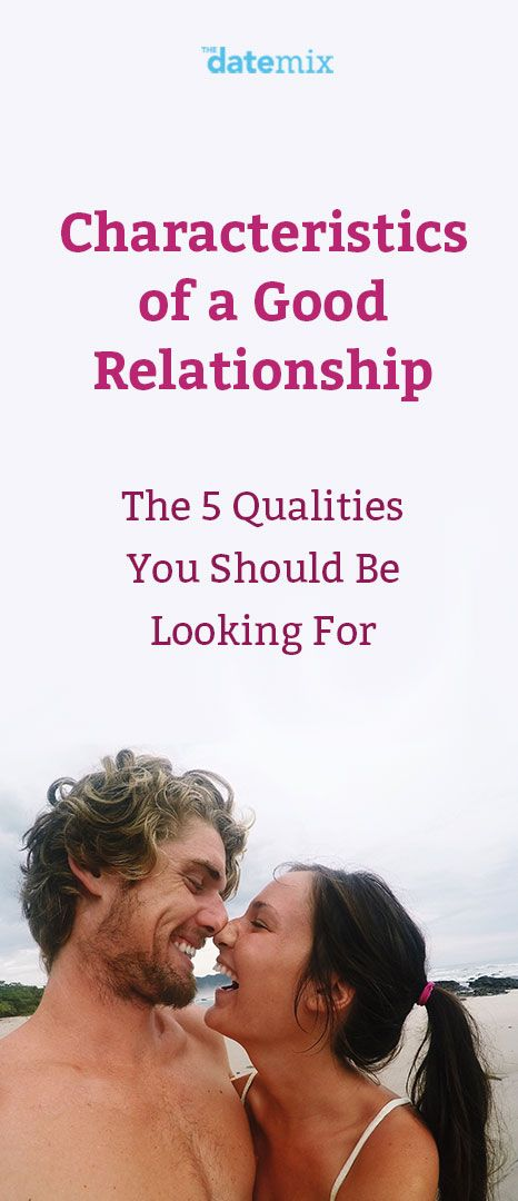 We all want a good relationship but what exactly does one look like? Experts chime in on the qualities good relationships share.