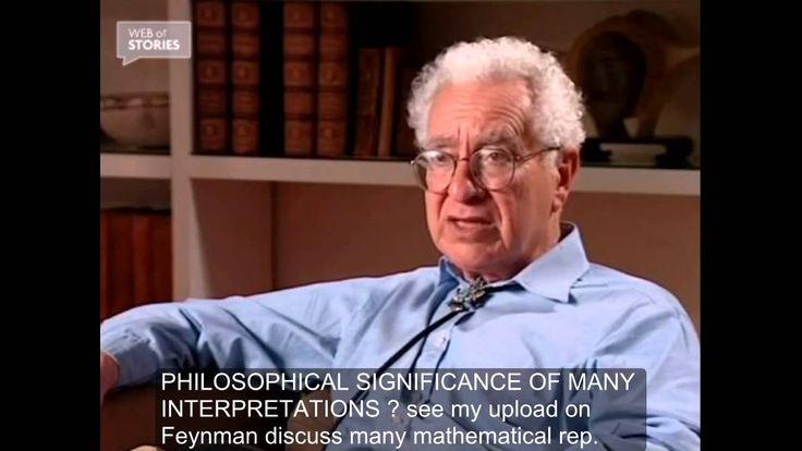 Murray Gell-Mann - Quantum Mechanics Interpretations - Feynman Sum over ...