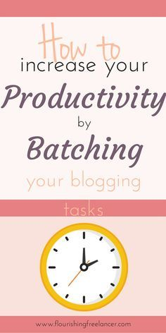 How to increase your productivity by batching...