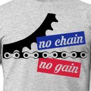 no chain no gain, kette, Fahrrad, Rennrad, Radsport, t shirt
