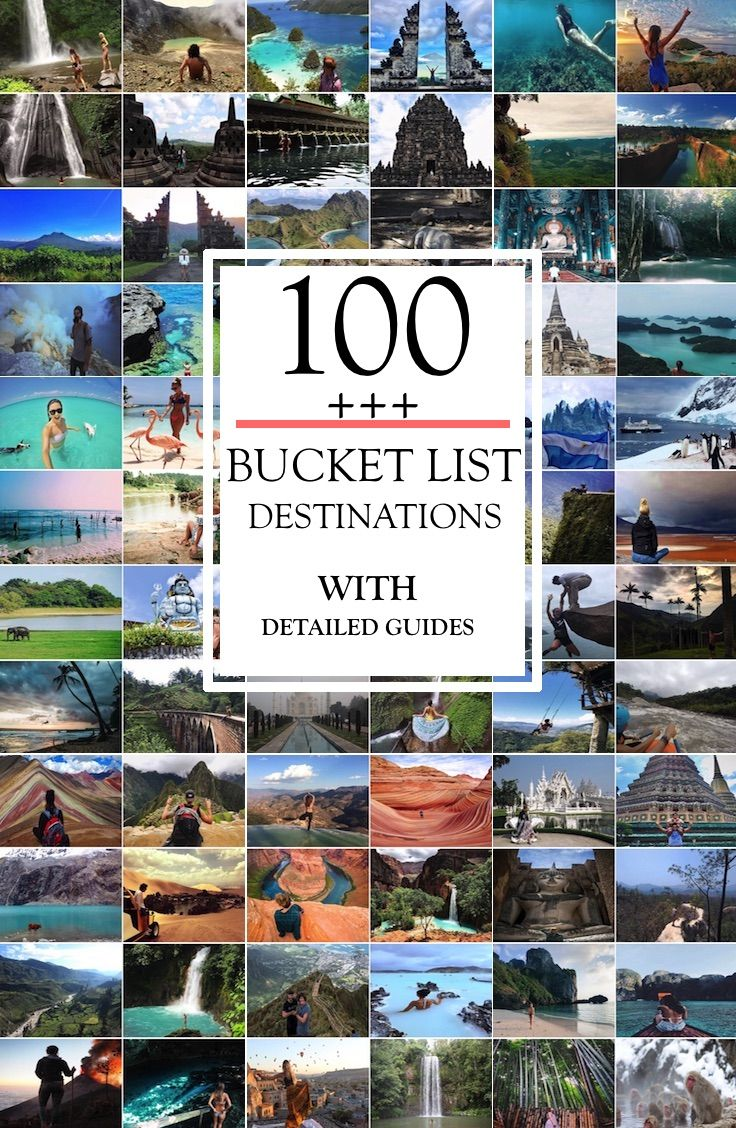 Bucket List: 100++ Bucket List Destinations