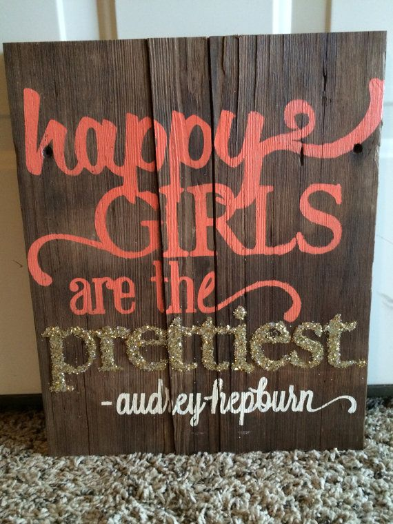 Happy Girls are the Prettiest saying Painted On Rustic Barnwood on Etsy, $45.00