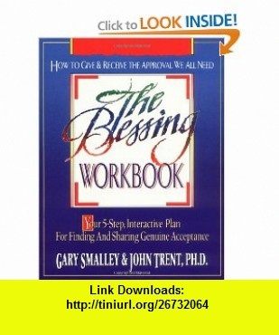 The Blessing Workbook (9780840745552) Gary Smalley, PH. D. John Trent, John T. Trent , ISBN-10: 0840745559  , ISBN-13: 978-0840745552 ,  , tutorials , pdf , ebook , torrent , downloads , rapidshare , filesonic , hotfile , megaupload , fileserve