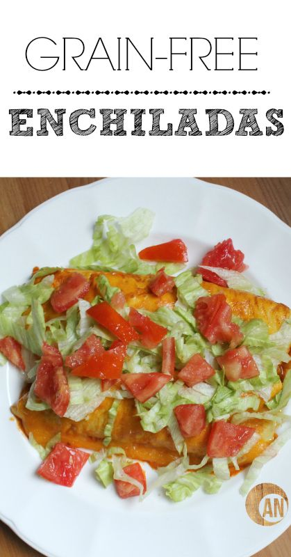 Try this grain, gluten and HEALTHY enchilada recipe!