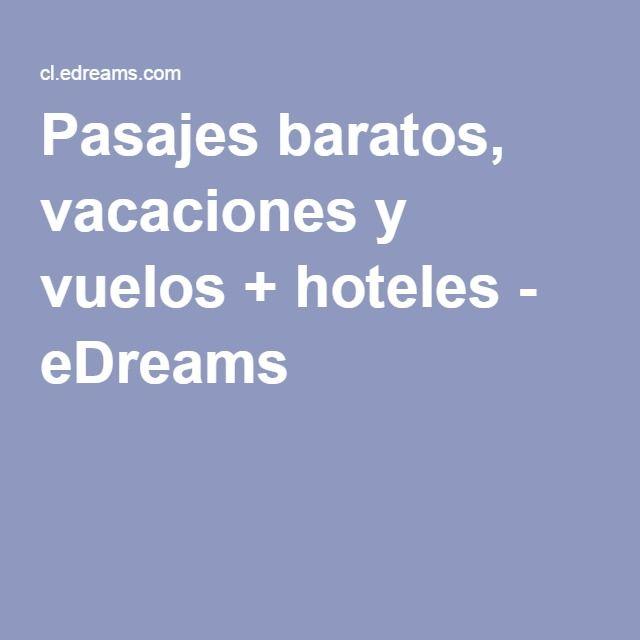Pasajes baratos, vacaciones y vuelos + hoteles - eDreams