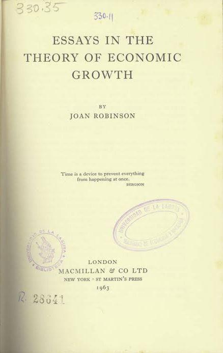Essays in the theory of economic growth / Joan Robinson. London : MacMillan, 1963.
