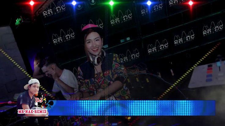 [04]New remix song♥Bass Clube Dj Remix♥ MR NAK REMIX♥New song,បទឡូយៗណាស់...