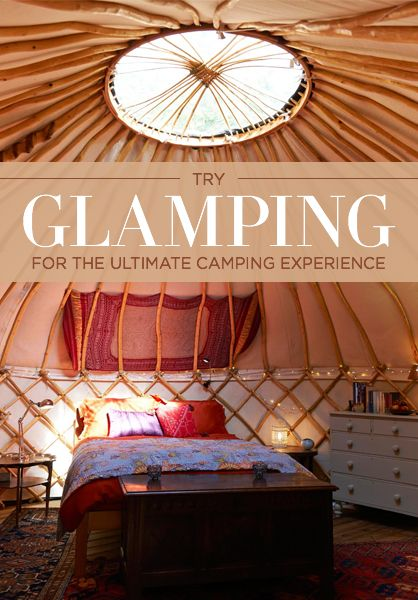 "The best places to go ""Glamping"""