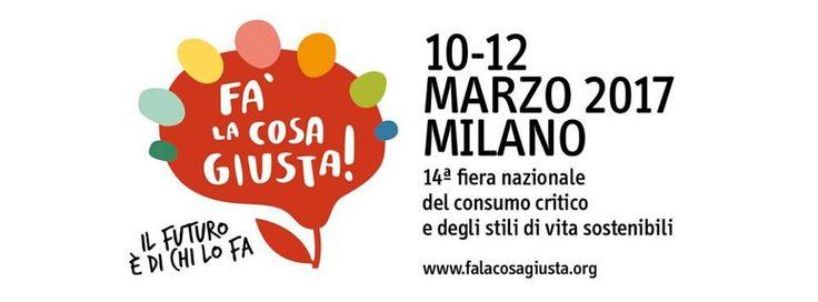 Fa' la cosa giusta: Milano 10-12 marzo - Si svolgerà a Milano a Fieramilanocity Fa' la cosa giusta, la più grande fiera internazionale del consumo critico (e consapevole) e dello stile di vita sostenibile. - Read full story here: http://www.fashiontimes.it/2017/03/fa-la-cosa-giusta-milano-10-12-marzo/