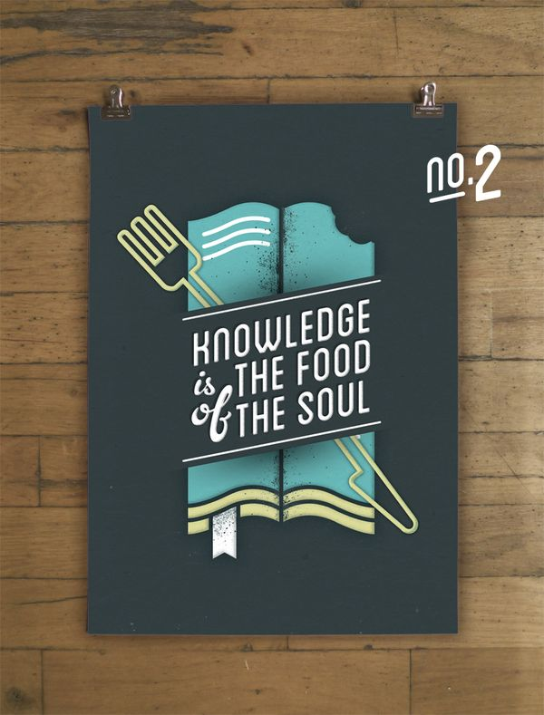 Knowledge is the food of the soul poster by Yu Ping Chuang, via Behance