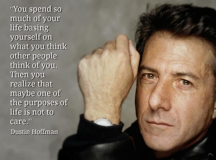 Dustin Hoffman  - Movie Actor Quote - Film Actor Quote  -    #dustinhoffman