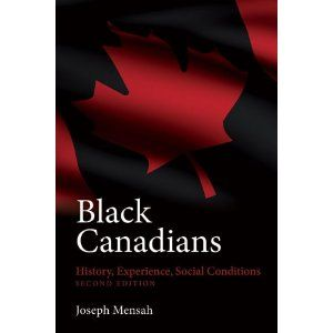 Black Canadians: History, Experience, Social Conditions: Joseph Mensah: 9781552663455: Books - Amazon.ca