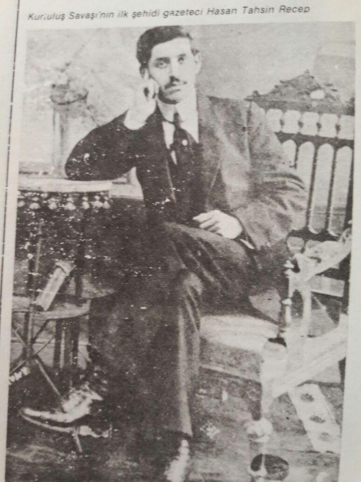 Kurtuluş Savaşı'nın ilk şehidi  Gazeteci Hasan Tahsin Recep