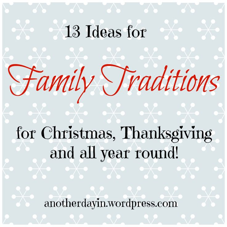 Creating Family Traditions. Never too late to start new traditions.......especially with grandchildren one day.