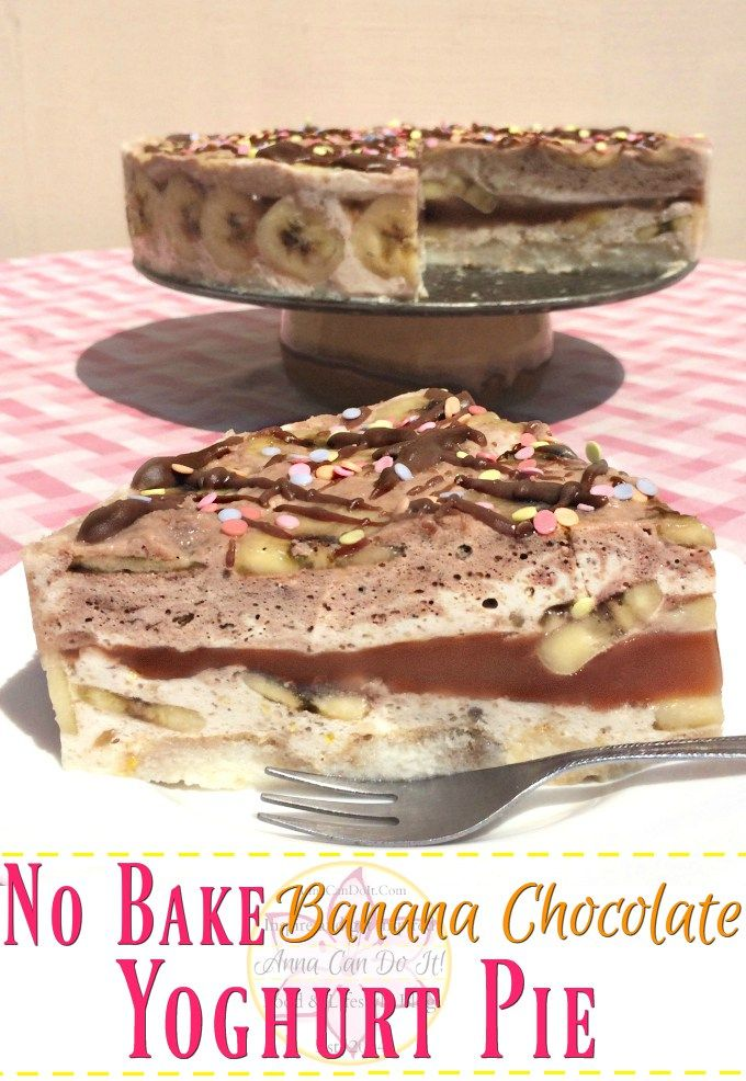 No Bake Banana Chocolate Yoghurt Pie - Anna Can Do It!