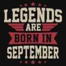 LEGENDS ARE BORN IN SEPTEMBER by jamesolomon