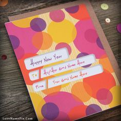 write any name on beautiful new year wishes image and made some ones or your new year more special by using these unique name new year wishes images also express your feelings in awesome way.