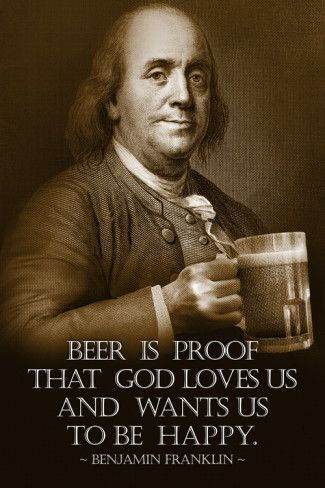 For Rebecca, directly from one of the Founding Fathers.  Enjoy your day. This is an actual quote from my favorite founding father.