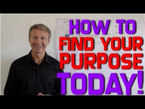 How To Find Your Purpose - Today! - YouTube