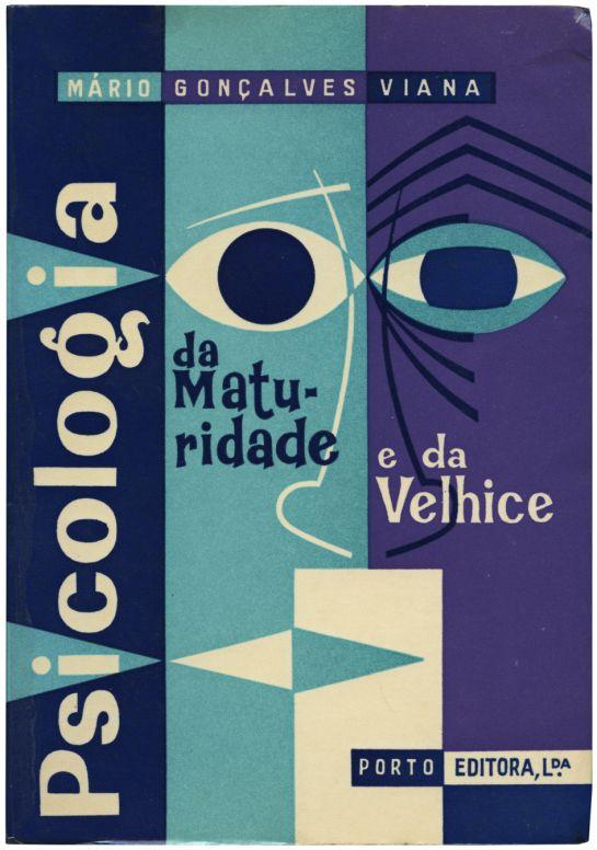 Psicologia da maturidade e da velhice, Mário Gonçalves Viana, Porto Editora, 1968