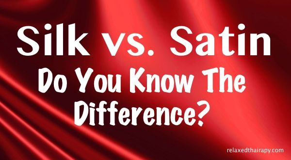 Silk vs. Satin Decoded | Do You Know The Difference?