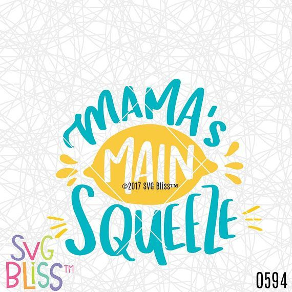 SVG File Mama's Main Squeeze Cutting File Mama's