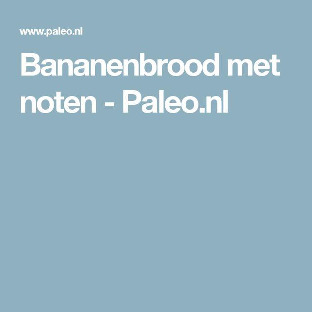 Bananenbrood met noten - Paleo.nl