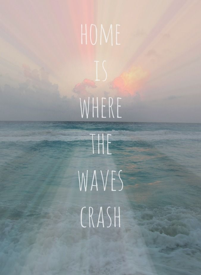 Home is where the waves crash