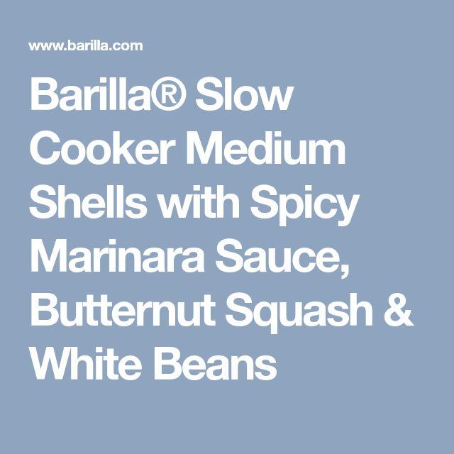 Barilla® Slow Cooker Medium Shells with Spicy Marinara Sauce, Butternut Squash & White Beans