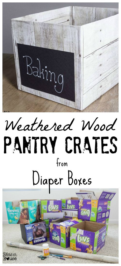DIY Weathered Wood Pantry Crates for Cheap - Bless'er House -- now to find someone who will save me some diaper boxes...