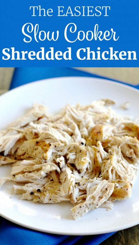 The easiest Slow Cooker Shredded Chicken Recipe. Use the chicken in soups, salads, sandwiches, and more. A simple, healthy meal prep recipe. ll www.littlechefbigappetite.com ll Easy meal prep chicken, slow cooker chicken, crockpot chicken, healthy slow cooker chicken, simple chicken recipe